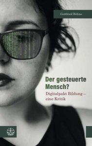 Gottfried Böhme: Der gesteuerte Mensch? (2020)